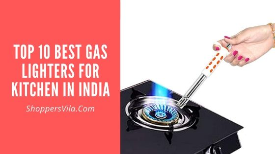 Top 10 Best Gas Lighters For Kitchen in India