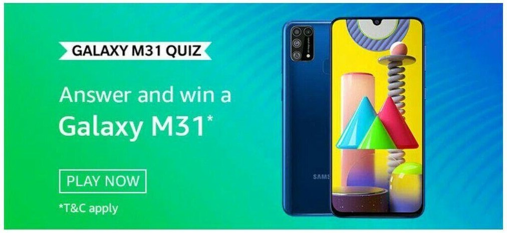 Amazon Galaxy M31 Quiz Answers Today 2020 - Play & Win Samsung M31