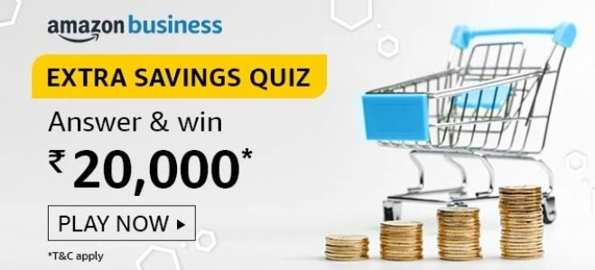 Amazon Business Extra Saving Quiz Answers Today - Play & Win ₹20,000 Pay Balance
