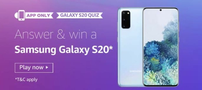 Amazon Galaxy S20 Quiz Answers Today - Play & Win Samsung S20