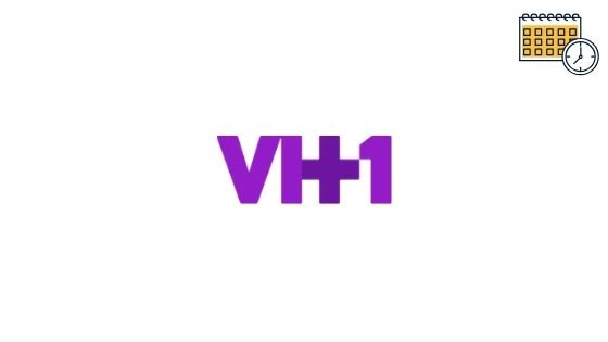 VH1 Tv Schedule, Tv Listing Guide, Programs & Vh1 Shows List For Today, What's on VH1 Right Now