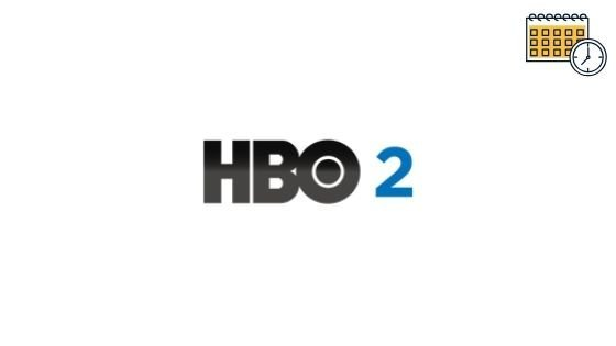 HBO 2 Schedule, Shows Lineup Tonight, What's on Tonight, Live Tv & HBO 2 (East) Tv Listings Guide For Today