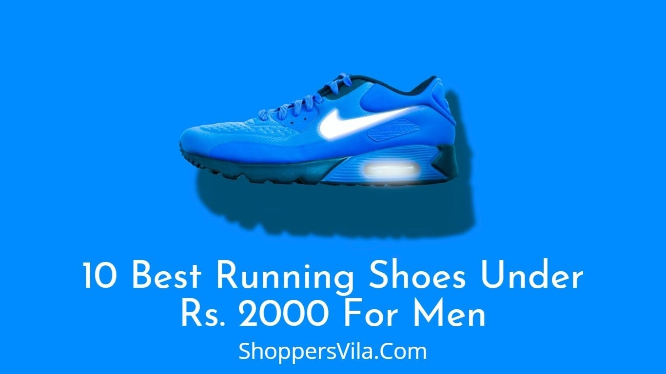 Top 10 Best Running Shoes Under Rs. 2000 For Men in India-min